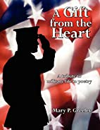 A Gift from the Heart: A tribute to military…