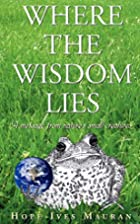 Where The Wisdom Lies: A Message From…