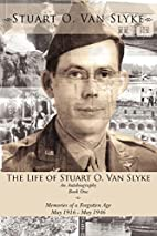 The Life of Stuart O. Van Slyke by O. Van…