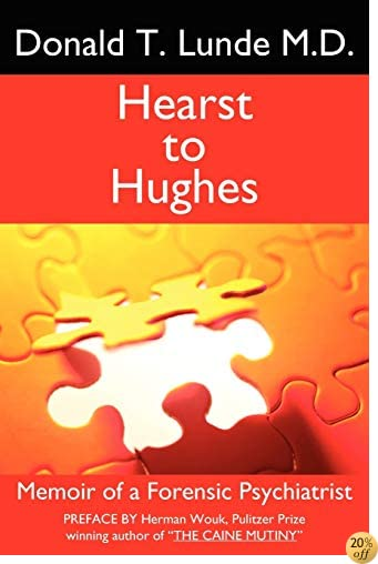 THearst to Hughes: Memoir of a Forensic Psychiatrist