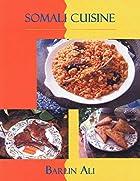 Somali Cuisine by Barlin Ali
