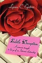 Subtle Deception: A woman's struggle to let…