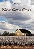 Reed, Mike: Where Cotton Grows