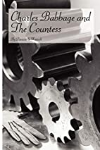 Charles Babbage and The Countess by Patricia…