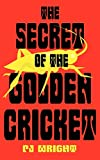 Wright, Patricia: The Secret of the Golden Cricket