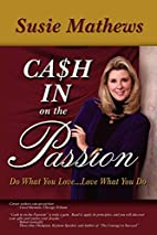 Cash In On The Passion: Do What You…