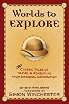 Worlds to Explore: Classic Tales of Travel…