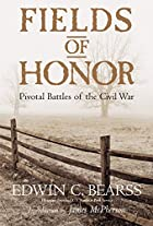 Fields of Honor: Pivotal Battles of the…