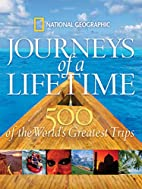Journeys of a Lifetime: 500 of the World's…