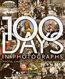 Yapp, NIck: 100 Days in Photographs: Pivotal Events That Changed the World