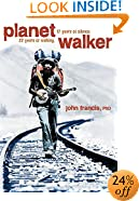 Planetwalker: 22 Years of Walking. 17 Years of Silence.