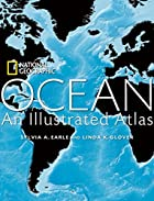 Ocean: An Illustrated Atlas (National…