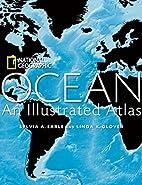 Ocean: An Illustrated Atlas (National…