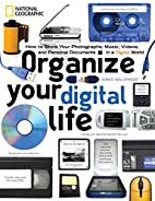 Organize Your Digital Life: How to Store…