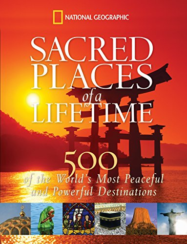 sacred-places-of-a-lifetime-500-of-the-worlds-most-peaceful-and-powerful-destinations