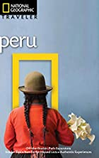 National Geographic Traveler: Peru by…