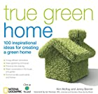 True Green Home: 100 Inspirational Ideas for…
