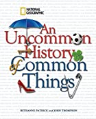 An Uncommon History of Common Things by…