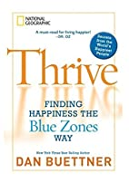 Thrive: Finding Happiness the Blue Zones Way…