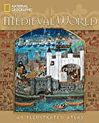 The Medieval World: An Illustrated Atlas by…