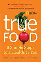True Food: Eight Simple Steps to a Healthier…