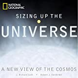 Gott, J. Richard: Sizing Up the Universe: The Cosmos in Perspective