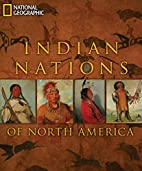 Indian Nations of North America by National…