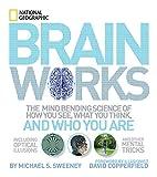 Brainworks: The Mind-bending Science of How…