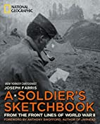 A Soldier's Sketchbook: From the Front…