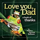 Love You, Dad: A Book of Thanks by Melina…