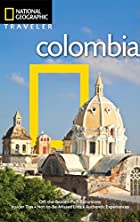 National Geographic Traveler: Colombia by…