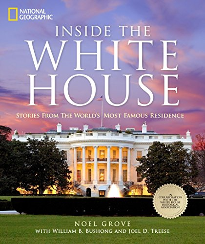 inside-the-white-house-stories-from-the-worlds-most-famous-residence