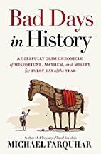 Bad Days in History: A Gleefully Grim…