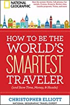 How to Be the World's Smartest Traveler…
