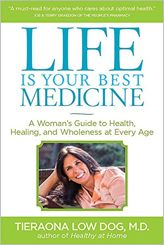 life-is-your-best-medicine-a-womans-guide-to-health-healing-and-wholeness-at-every-age