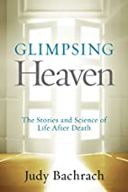 Glimpsing Heaven: The Stories and Science of…