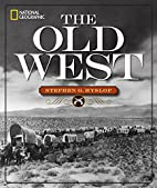 National Geographic The Old West by Stephen…