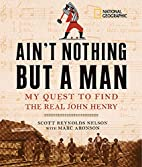 Ain't Nothing but a Man: My Quest to Find…