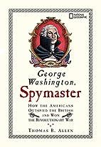 George Washington, Spymaster: How the…