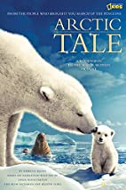 Arctic Tale: A Companion to the Major Motion…