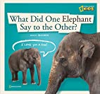 What Did One Elephant Say to the Other? by…