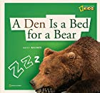 ZigZag: A Den Is a Bed for a Bear by Becky…