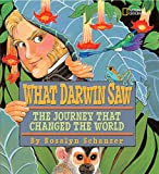 Schanzer, Rosalyn: What Darwin Saw: The Journey That Changed the World