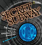 Secret Subway: The Fascinating Tale of an…