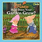 Toot & Puddle: How Does Your Garden Grow? by…