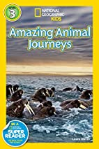 Great Migrations: Amazing Animal Journeys by…