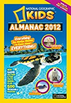 National Geographic Kids Almanac 2012 by…