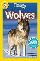 National Geographic Readers: Wolves by Laura…