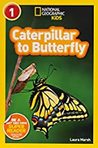 National Geographic Readers: Caterpillar to…