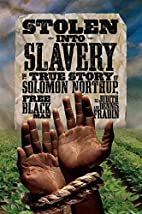 Stolen into slavery : the true story of…